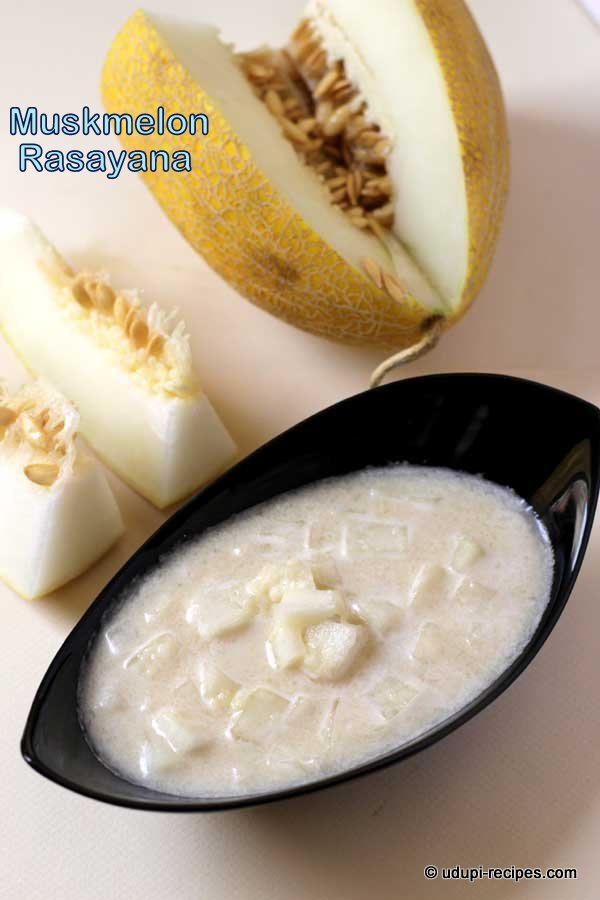Muskmelon Rasayana | Muskmelon Recipes