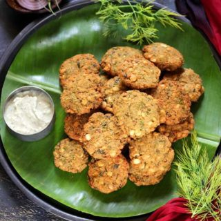 Chana Dal Vada using Dill Leaves